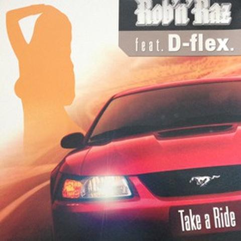 Rob'n'Raz Feat. D-Flex / Take A Ride