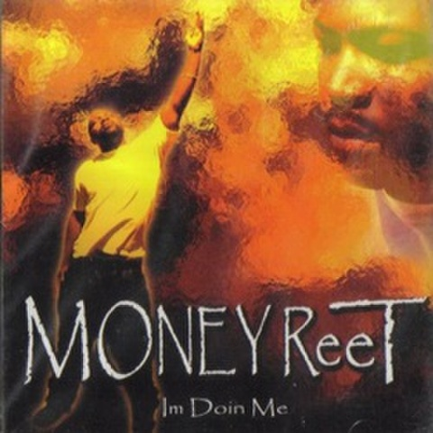 Money Reet / Im Doin Me