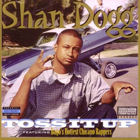 Shan Dogg / Toss It Up