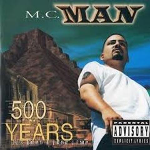 M.C. Man / 500 Years