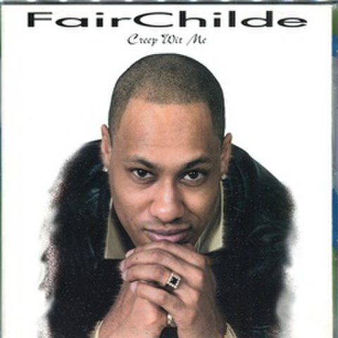 FairChild / Creep Wit Me