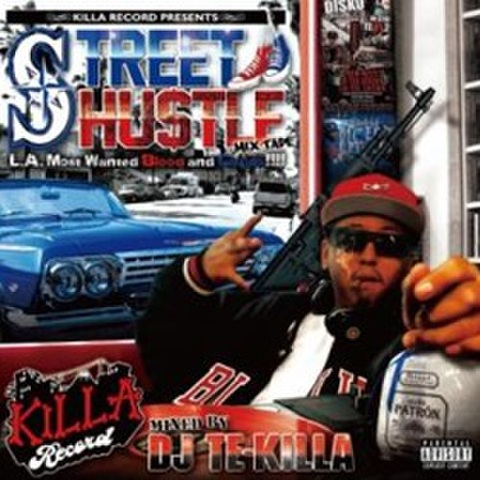 DJ Te-Killa / Street Hu$tle mixtape-L.A. Most Wanted Blood and Cuzins!!!!