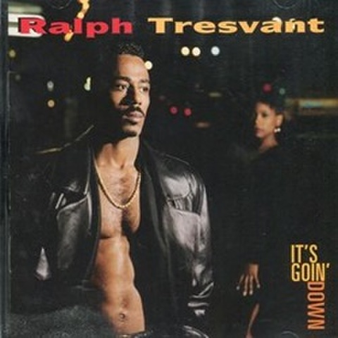 Ralph Tresvant / It's Goin Down