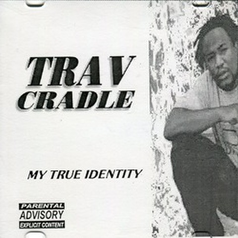 Trav Cradle / My True Identity