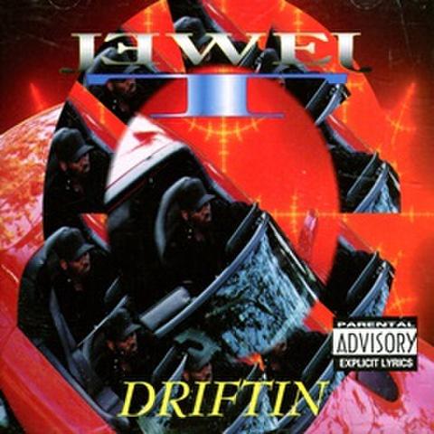 Jewel T / Driftin