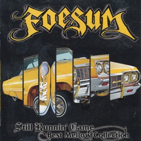 Foesum / Still Runnin Game Best Mellow Collection