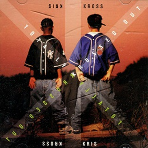 Kris Kross / Totally Krossed Out