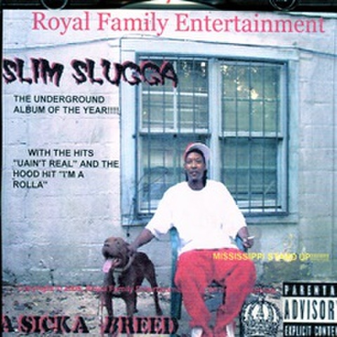 Slim Slugga / A Sicka Breed