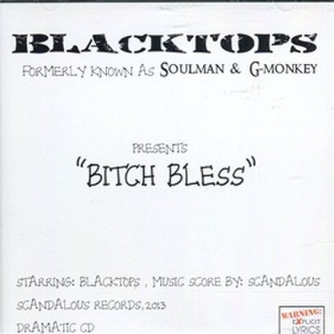 Soulman & G-Monkey Blacktops / Bitch Bless