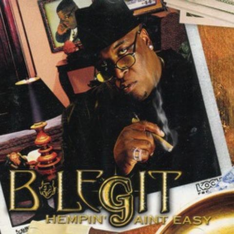 B-Legit / Hempin Aint Easy