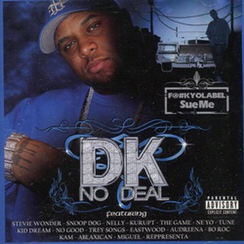 DK No Deal / F@#k Yo Label Sue Me