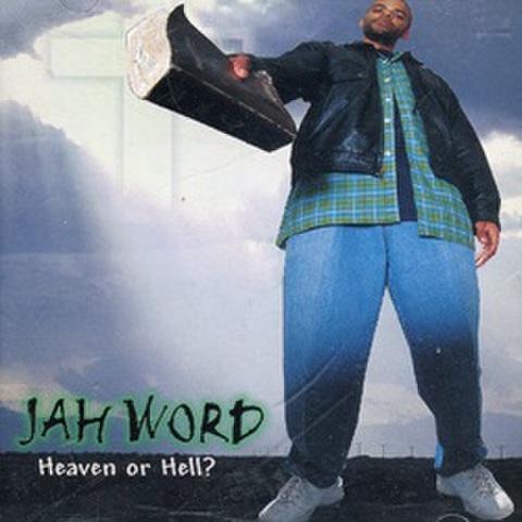 Jah Word / Heaven Or Hell?