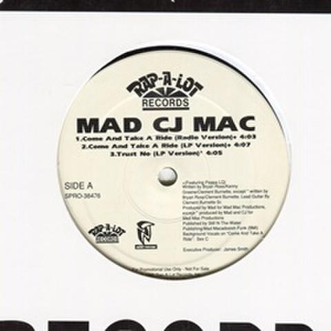 Mad CJ Mac / Come And Take A Ride