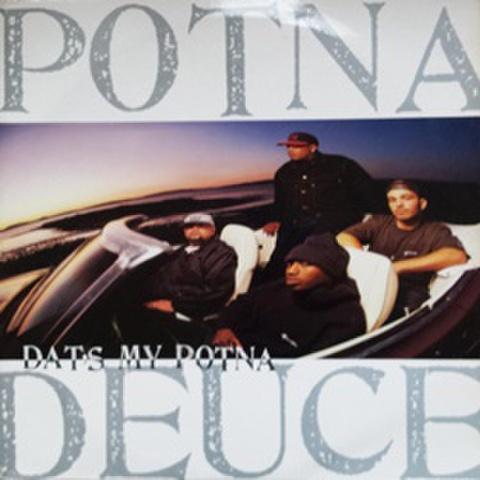 Potna Duece / Dat's My Potna