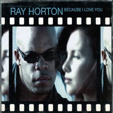 Ray Horton / Because I Love You