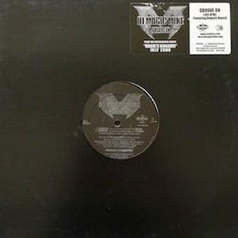 DJ Magic Mike / Groove On