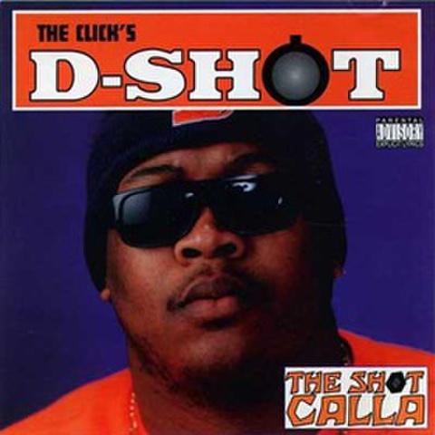 D-Shot / The Shot Calla