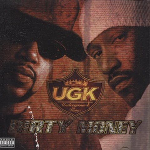 UGK / Dirty Money