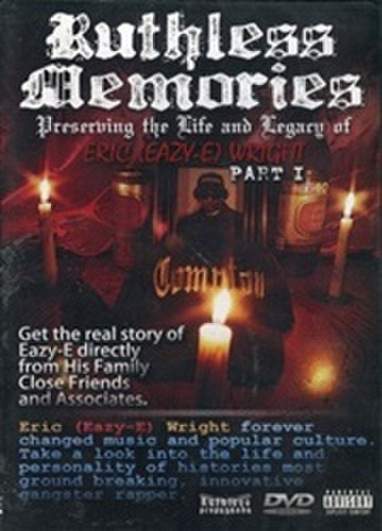 Ruthless Memories Preserving The Life And Legary Of Eric Eazy-E Wright Part I