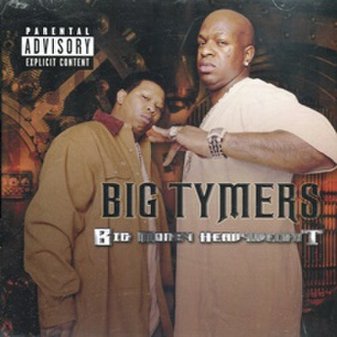 Big Tymers / Big Money Heavyweight