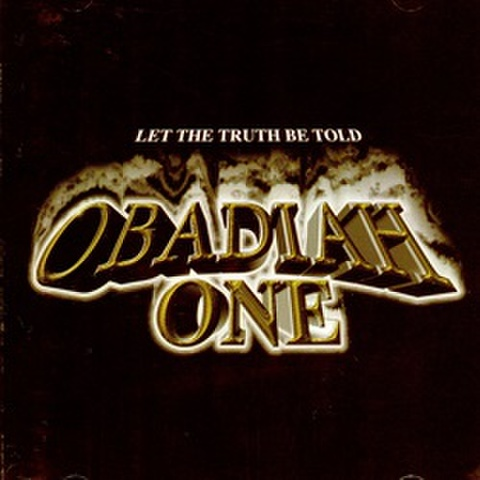 Obadiah One / Let The Truth Be Told