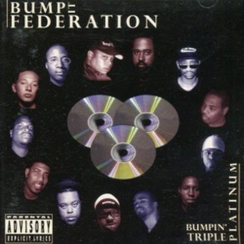Bump It Records / Bump It Federation - Bumpin Triple Platinum