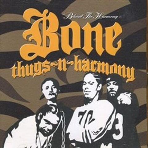 Bone Thugs-N-Harmony / Behind The Harmony