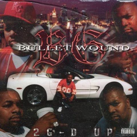 Bullet Wound / 2G-D Up