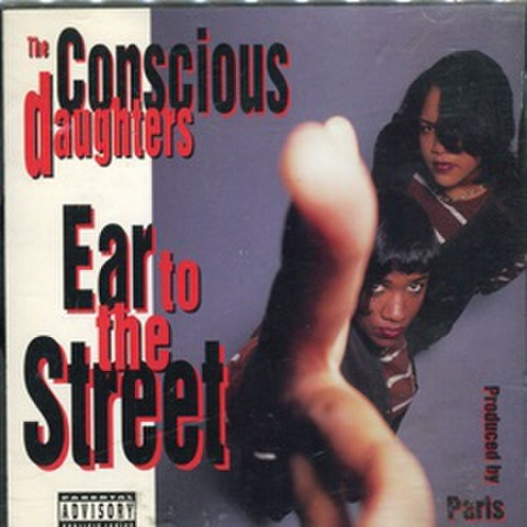 The Conscious Daughters / Ear To The Street
