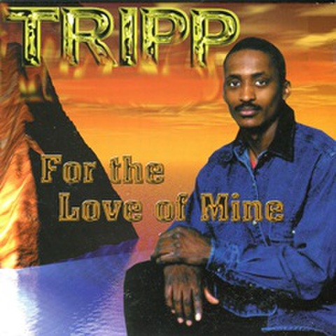 Tripp / For The Love Of Mine