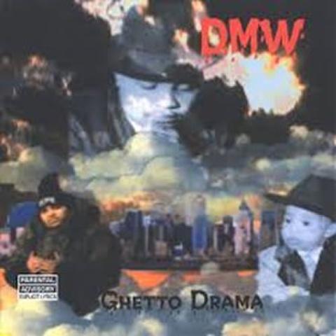 DMW / Ghetto Drama