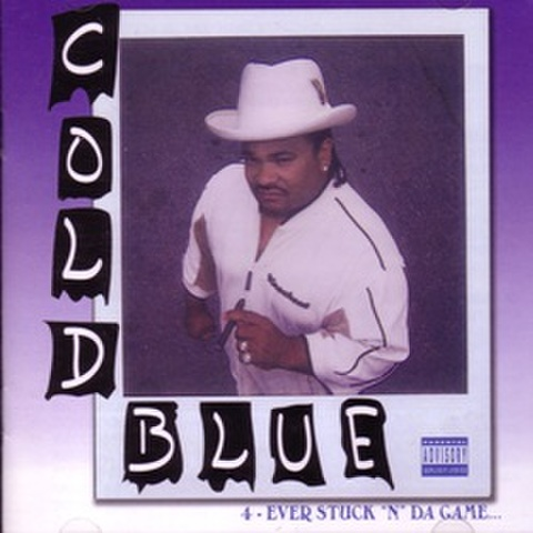 Cold Blue / 4-Ever Stuck N Da Game...