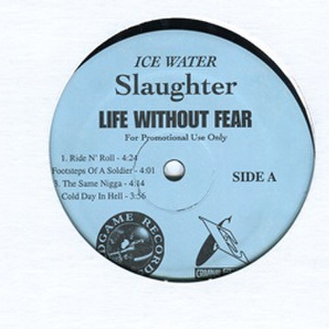 Ice Water Wlaughter / Life Without Fear