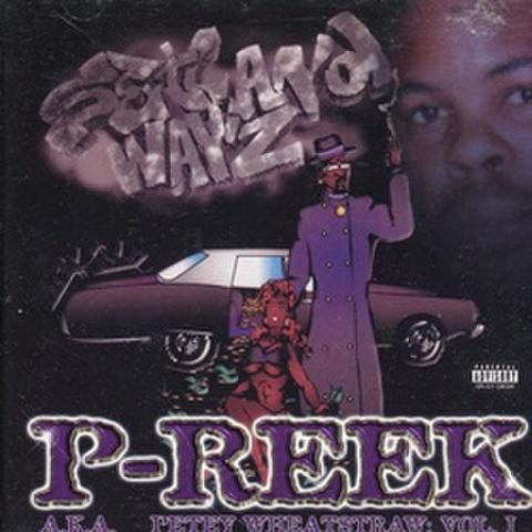 P-Reek AKA Petey Wheatstraw Vol. 1