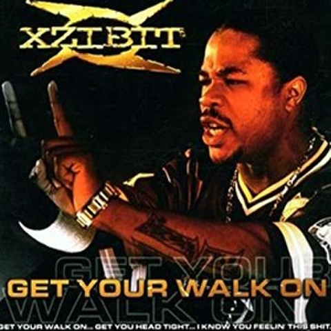Xzibit / Get Your Walk On