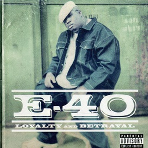 E-40 / Loyalty And Betrayal