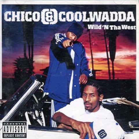 Chico&Coolwadda / Wild'N Tha West