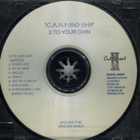 1 C.A.N. F. Big Ship / 2 To Your Chin