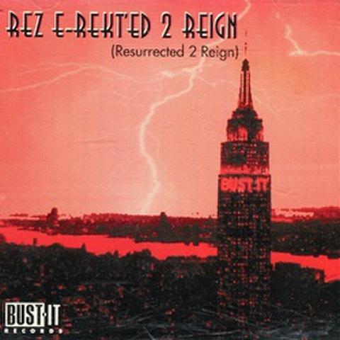Bust It Records / Rez E-Rekt'ed 2 Reign
