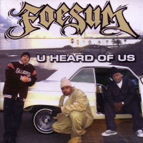Foesum / U Heard Of Us
