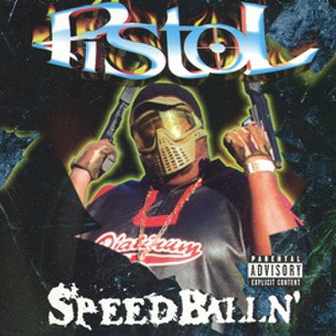 Pistol / Speed Ballin