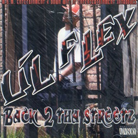 Lil Flex / Back 2 Tha Streetz