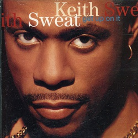 Keith Sweat / Get Up On It