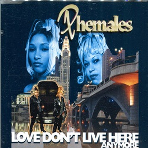 Phemales / Love Don't Live Here Anymore