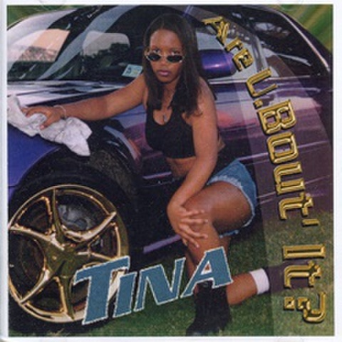 Tina / Are U Bout It?