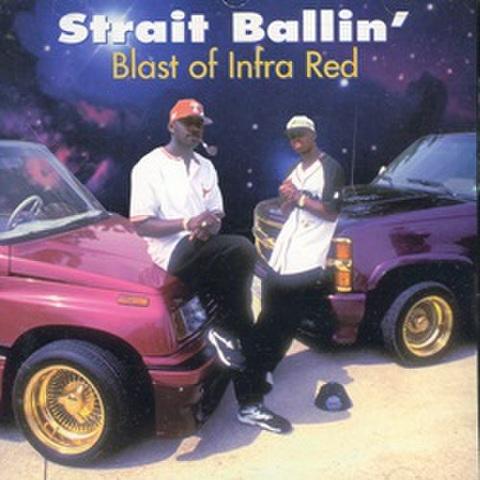 Blast Of Infra Red / Strait Ballin'