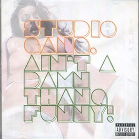 Studio Gang / Ain't A Damn Thang Funny