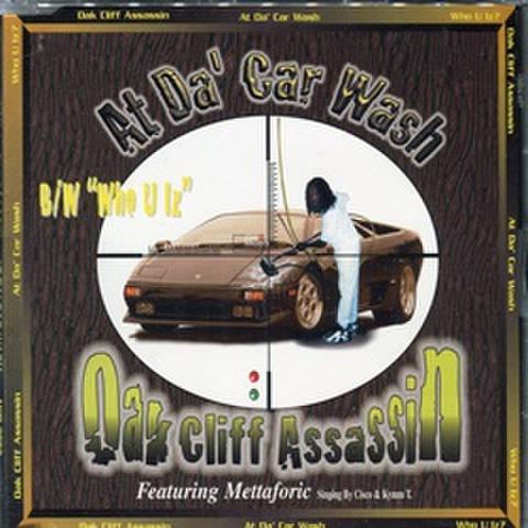 Oak Cliff Assassin / At Da' Car Wash