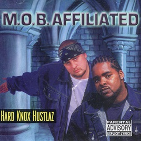 M.O.B. Affiliated / Hard Knox Hustlaz