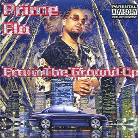 Prime Flo / From The Ground Up